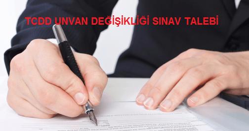 TCDD'de Unvan Değişikliği Sınav Talebi